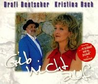 Cover Drafi Deutscher & Kristina Bach - Gib nicht auf