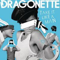 Cover Dragonette - Take It Like A Man