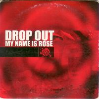 http://hitparade.ch/cdimag/drop_out-my_name_is_rose_s.jpg