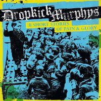 Cover Dropkick Murphys - 11 Short Stories Of Pain & Glory