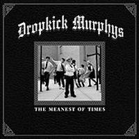 Cover Dropkick Murphys - The Meanest Of Times