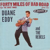 Cover Duane Eddy And The Rebels - Forty Miles Of Bad Road