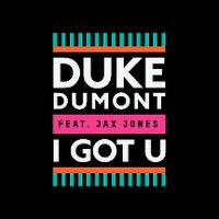 Cover Duke Dumont feat. Jax Jones - I Got U