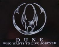 Cover Dune - Who Wants To Live Forever