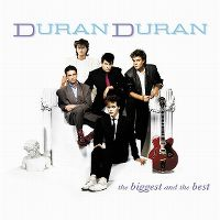 Cover Duran Duran - The Biggest And The Best