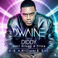 Cover Dwaine feat. Diddy, Keri Hilson & Trina - U R A Million $ Girl