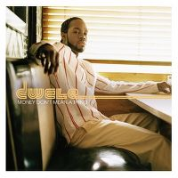 Cover Dwele - Money Don't Mean A Thing
