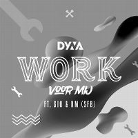 Cover Dyna feat. Gio & KM - Work voor mij