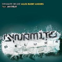 Cover Dynamite Deluxe feat. Jan Delay - Alles bleibt anders