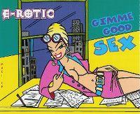 Cover E-Rotic - Gimme Good Sex