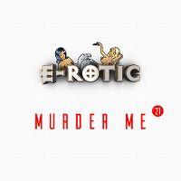 Cover E-Rotic - Murder Me '21