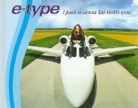 Cover E-Type - I Just Wanna Be With You