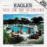 Cover Eagles - Please Come Home For Christmas