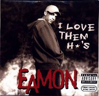 Cover Eamon - I Love Them H*'s
