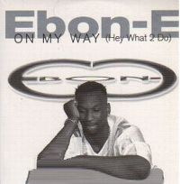 Cover Ebon-E - On My Way (Hey What 2 Do)