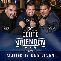 Cover Echte Vrienden - Muziek is ons leven
