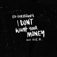 Cover Ed Sheeran feat. H.E.R. - I Don't Want Your Money