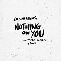 Cover Ed Sheeran feat. Paulo Londra & Dave - Nothing On You