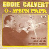 Cover Eddie Calvert with Norrie Paramor And His Orchestra - Oh My Papa