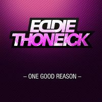 Cover Eddie Thoneick - One Good Reason