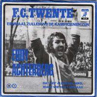 Cover Eddy Achterberg - F.C. Twente (Eenmaal zullen wij de kampioenen zijn)