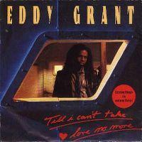 Cover Eddy Grant - Till I Can't Take Love No More
