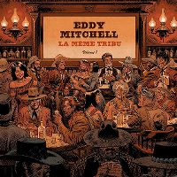 Cover Eddy Mitchell - La même tribu - Volume 1