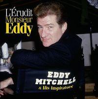 Cover Eddy Mitchell - L'érudit Monsieur Eddy - Eddy Mitchell & His Inspirators