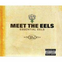 Cover Eels - Meet The Eels - Essential Eels - Vol. 1 1996-2006