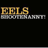 Cover Eels - Shootenanny!