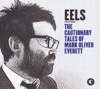 Cover Eels - The Cautionary Tales Of Mark Oliver Everett
