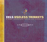 Cover Eels - Useless Trinkets: B-Sides, Soundtracks, Rarities And Unreleased - 1996-2006