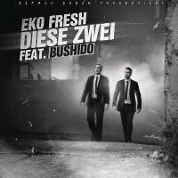 Cover Eko Fresh feat. Bushido - Diese Zwei
