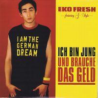 Cover Eko Fresh feat. G-Style - Ich bin jung und brauche das Geld