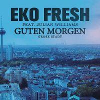 Cover Eko Fresh feat. Julian Williams - Guten Morgen
