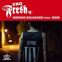 Cover Eko Fresh feat. Sido - Gheddo Reloaded