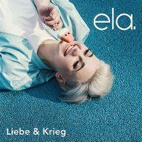 Cover Ela. - Liebe & Krieg