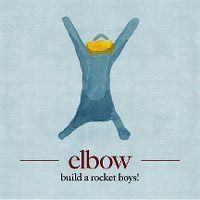 Cover Elbow - Build A Rocket Boys!