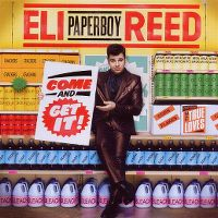 "Cover Eli ""Paperboy"" Reed - Come And Get It!"