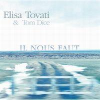 Cover Elisa Tovati & Tom Dice - Il nous faut