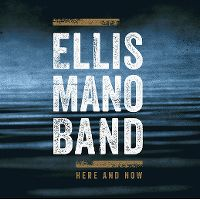 Cover Ellis Mano Band - Here And Now