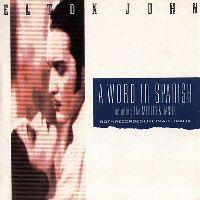 Cover Elton John - A Word In Spanish
