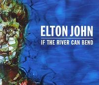 Cover Elton John - If The River Can Bend