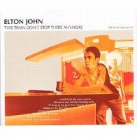 Cover Elton John - This Train Don't Stop There Anymore