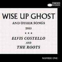 Cover Elvis Costello and The Roots - Wise Up Ghost And Other Songs 2013