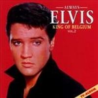 Cover Elvis Presley - Always Elvis Vol. 2 - King Of Belgium