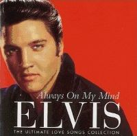 Cover Elvis Presley - Always On My Mind - The Ultimate Love Songs Collection