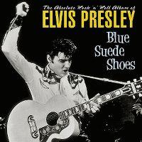 Cover Elvis Presley - Blue Suede Shoes - The Absolute Rock 'N' Roll Album Of Elvis Presley