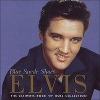 Cover Elvis Presley - Blue Suede Shoes: The Ultimate Rock'n'Roll Collection