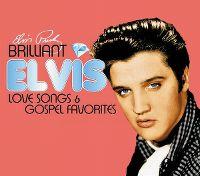 Cover Elvis Presley - Brilliant Elvis Love Songs & Gospel Favorites